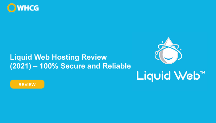 Liquid-Web-Hosting-Review-2021-–-100-Secure-and-Reliable