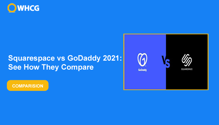 Squarespace vs GoDaddy 2021: See How They Compare